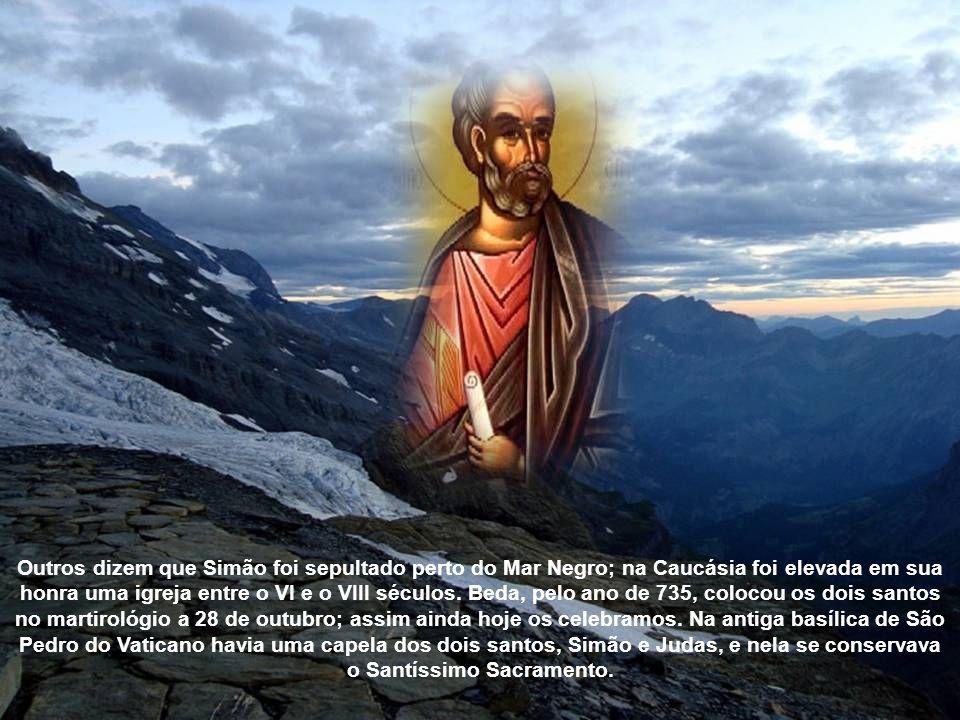 São Simão: Simão tinha o cognome de Cananeu, palavra hebraica que significa zeloso .