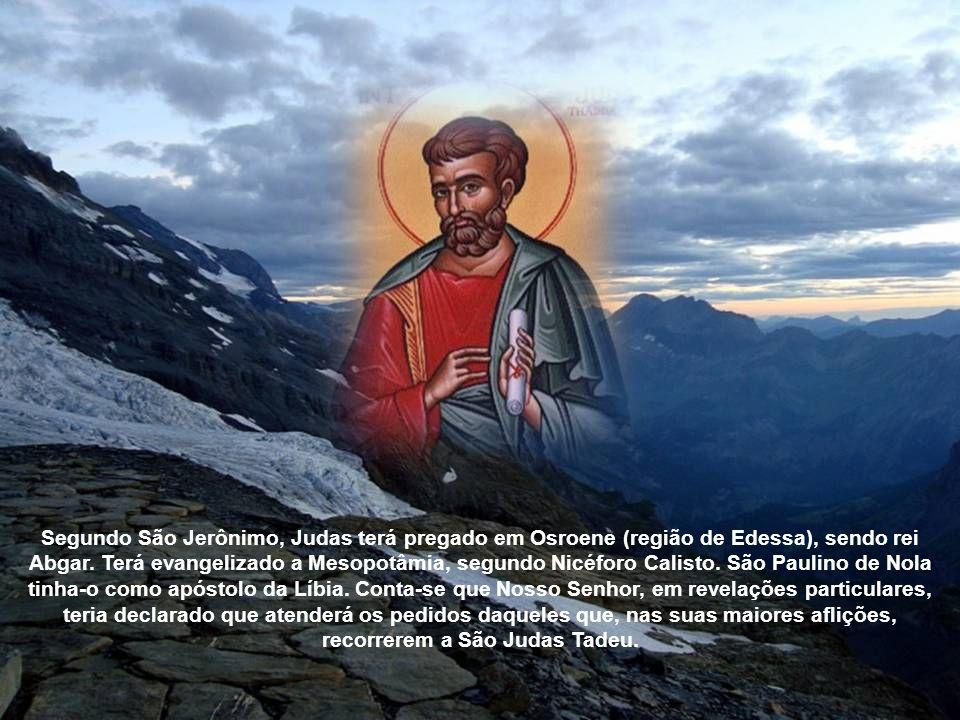 São Judas Tadeu: Judas, um dos doze, era chamado também Tadeu ou Lebeu, que São Jerônimo interpreta como homem de senso prudente. Judas Tadeu foi quem