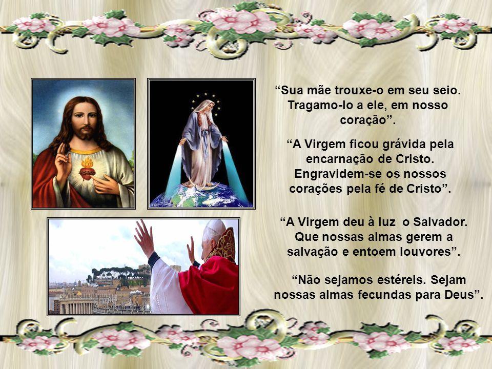 Permanecendo no seio do Pai, ele plenificou o seio da Virgem.