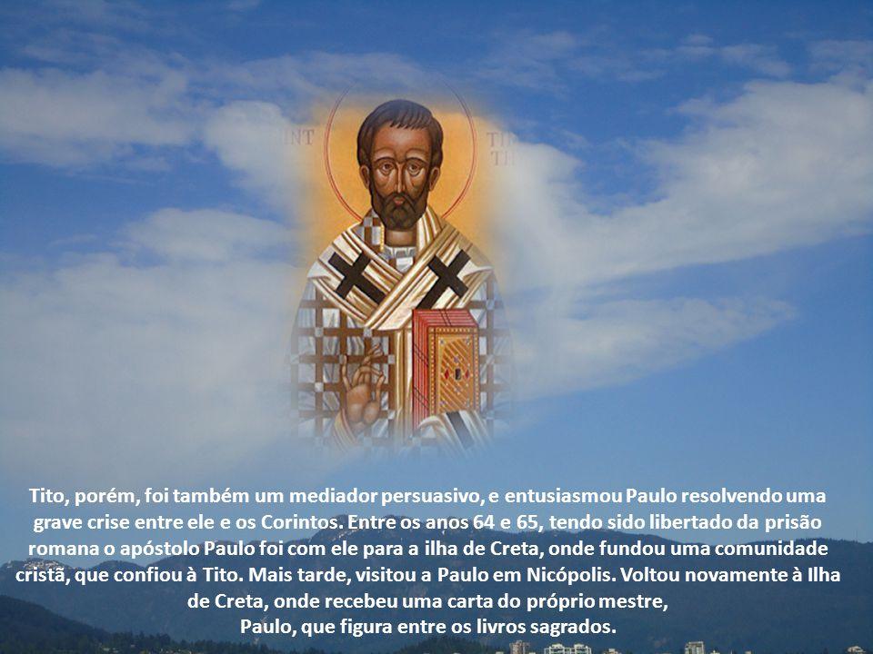 Encarregado pelo apóstolo para executar importantes missões, foi uma vez a Jerusalém para entregar a importância duma coleta em favor dos cristãos pob