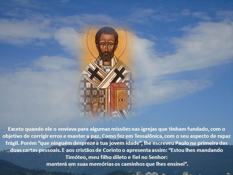 Exceto quando ele o enviava para algumas missões nas igrejas que tinham fundado, com o objetivo de corrigir erros e manter a paz.