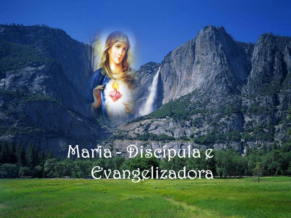 Maria - Discípula e Evangelizadora
