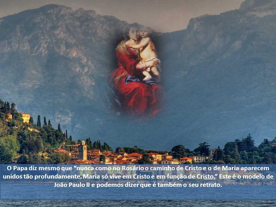 O Papa diz mesmo que nunca como no Rosário o caminho de Cristo e o de Maria aparecem unidos tão profundamente.