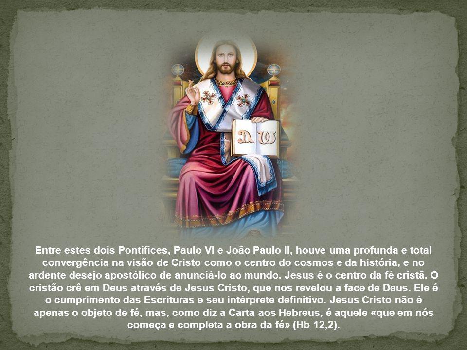 Entre estes dois Pontífices, Paulo VI e João Paulo II, houve uma profunda e total convergência na visão de Cristo como o centro do cosmos e da história, e no ardente desejo apostólico de anunciá-lo ao mundo.
