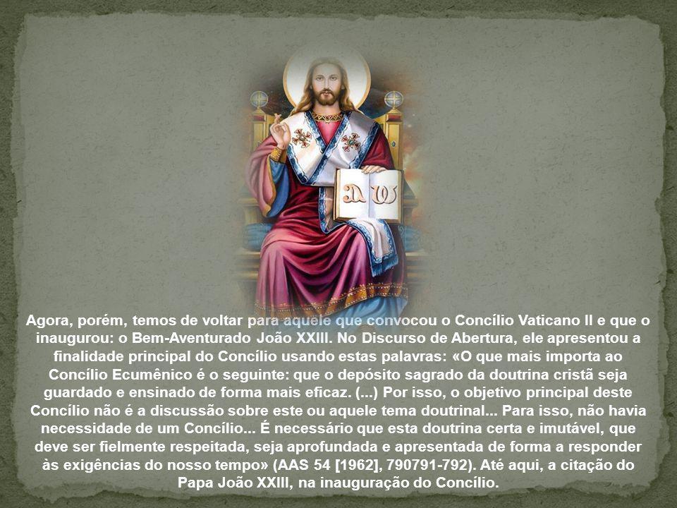 Agora, porém, temos de voltar para aquele que convocou o Concílio Vaticano II e que o inaugurou: o Bem-Aventurado João XXIII.