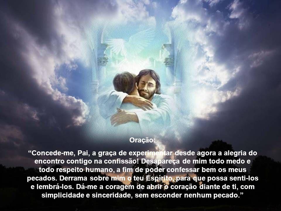 A confissão está impregnada de alegria e de esperança. É a alegria do perdão de Deus, mediante os seus sacerdotes, quando por desgraça ofendemos o seu