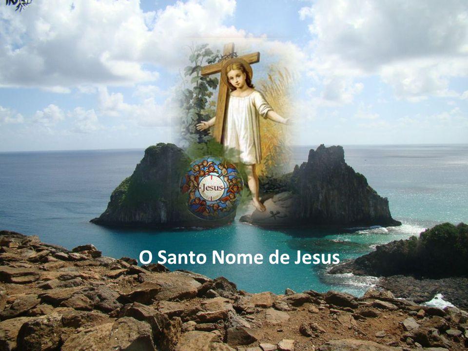 Invoquemos, pois, o Santíssimo Nome de Jesus nas tentações, nas perseguições, na aflição.