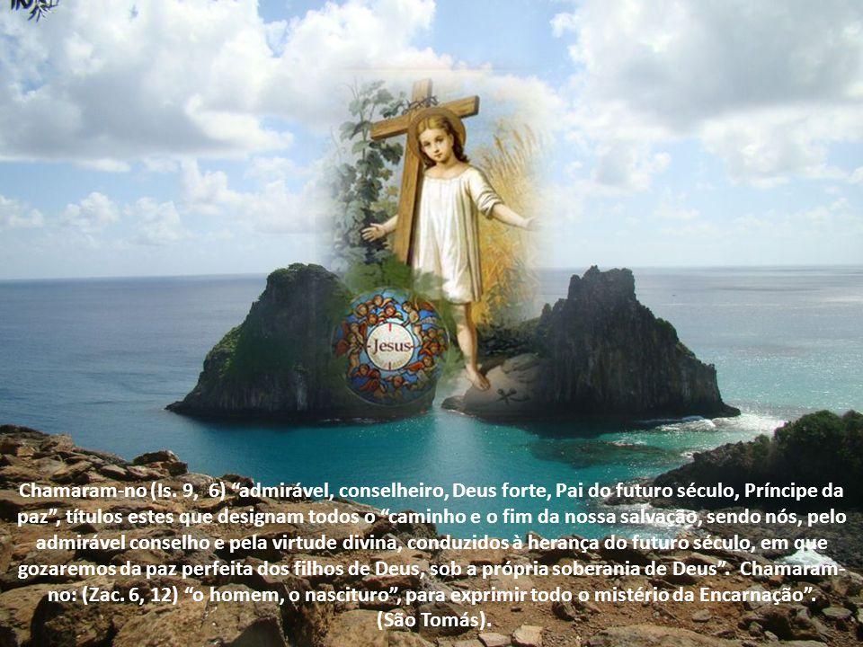 Este nome adorável, que significa salvação, foi predito pelos profetas, que chamaram ao Messias Emanuel (Is.