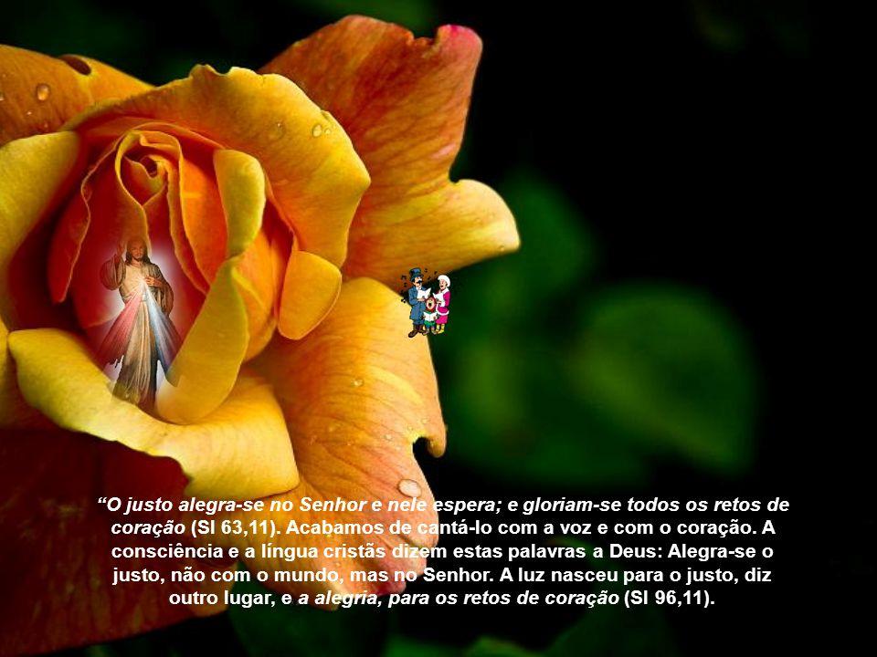 O coração do justo exultará no Senhor Dos Sermões de Santo Agostinho, bispo