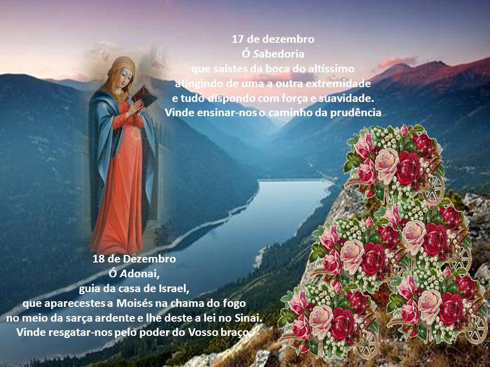 Desde 17 de dezembro até ao dia que antecede a véspera de Natal, antes e depois da recitação do Magnificat na oração das Vésperas, são cantadas sete a