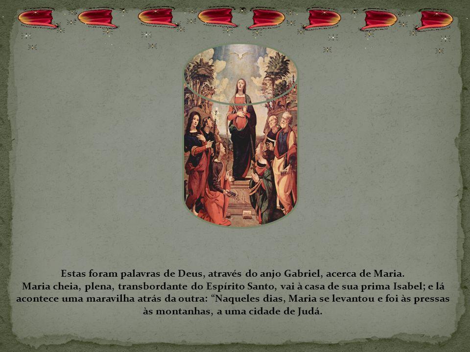 Vejamos: Entrando o anjo, disse-lhe: Ave, cheia de graça, o Senhor é contigo... Não temas, Maria, pois encontraste graça diante de Deus...O Espírito S