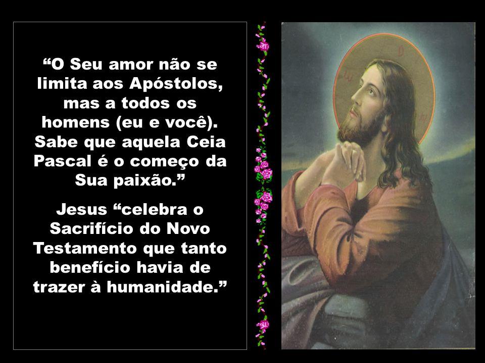 São João no seu Evangelho, Cap. 13,1, nos diz: Antes da festa da Páscoa, sabendo Jesus que chegara a sua hora de passar deste mundo ao Pai, como amass