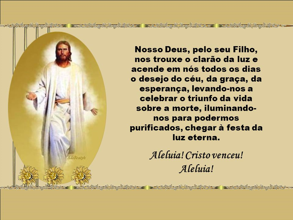 Rainha do céu, alegrai-vos, Aleluia! Porque aquele que merecestes trazer no vosso seio ressuscitou como disse, Aleluia!...