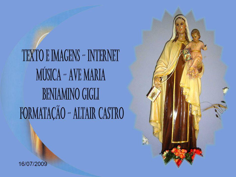 Seja por todos bendita a Mãe de Deus, Santa Virgem do Carmelo.