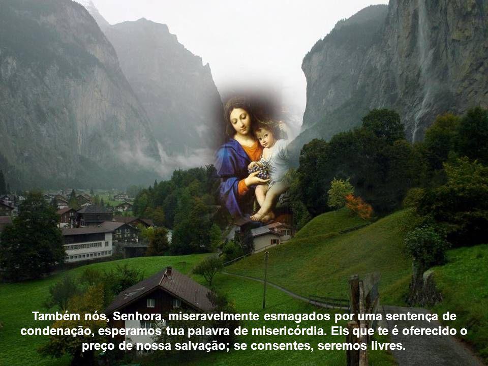 Ouviste, ó Virgem, que vais conceber e dar à luz um filho, não por obra de homem – tu ouviste – mas do Espírito Santo. O Anjo espera tua resposta: já