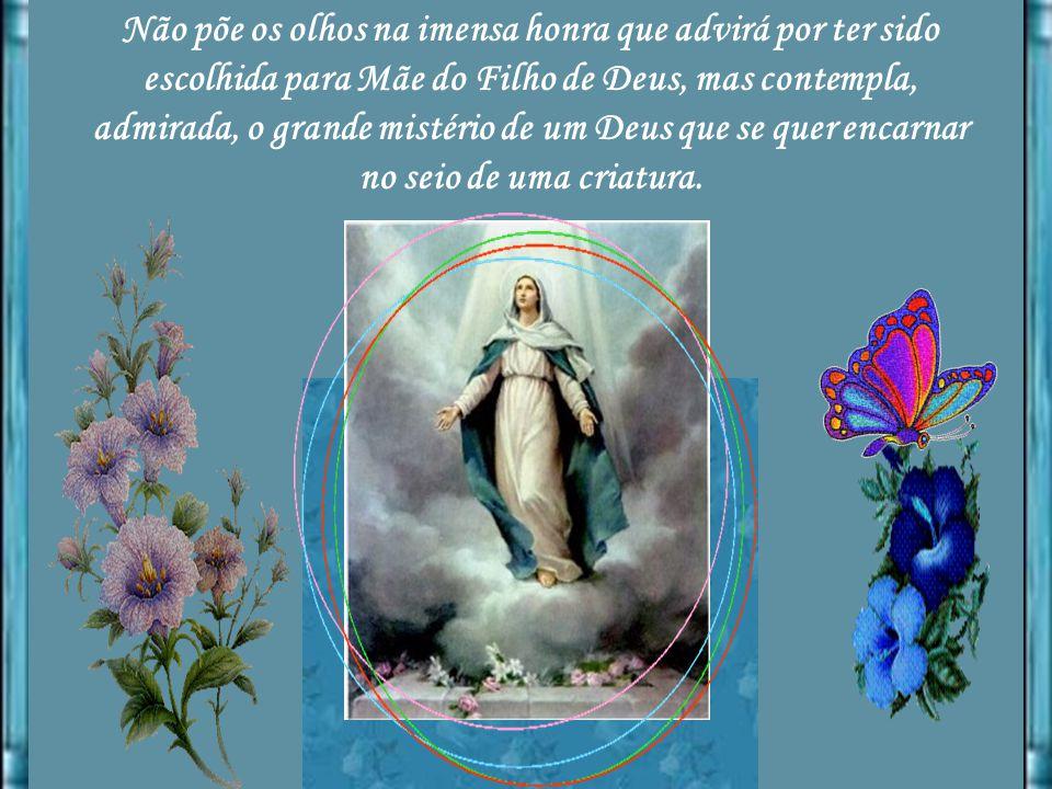 Revela-lhe o Anjo a grande missão que o Altíssimo lhe confiava e Maria proclama-se a serva do Senhor.