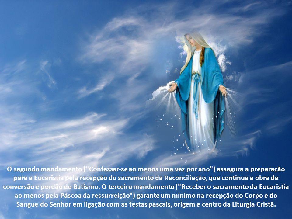 FESTIVIDADES LITÚRGICAS DE MARIA O primeiro mandamento da Igreja (