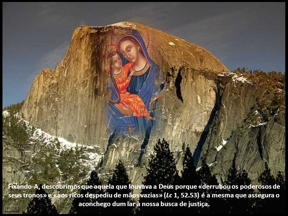 Há um estilo mariano na atividade evangelizadora da Igreja. Porque sempre que olhamos para Maria, voltamos a acreditar na força revolucionária da tern