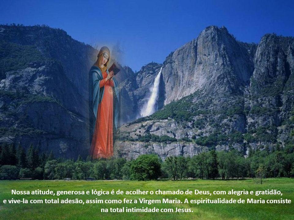 A característica da espiritualidade de Maria é a sua Absoluta e total adesão a Palavra de Deus.