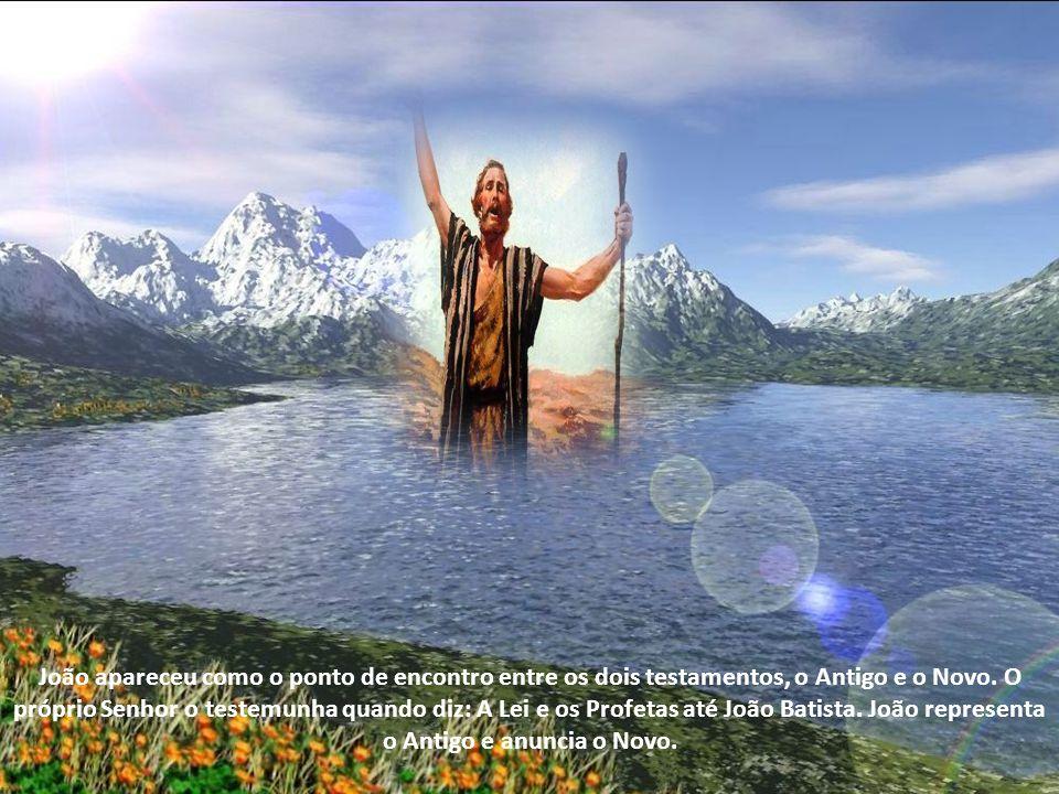 João apareceu como o ponto de encontro entre os dois testamentos, o Antigo e o Novo.