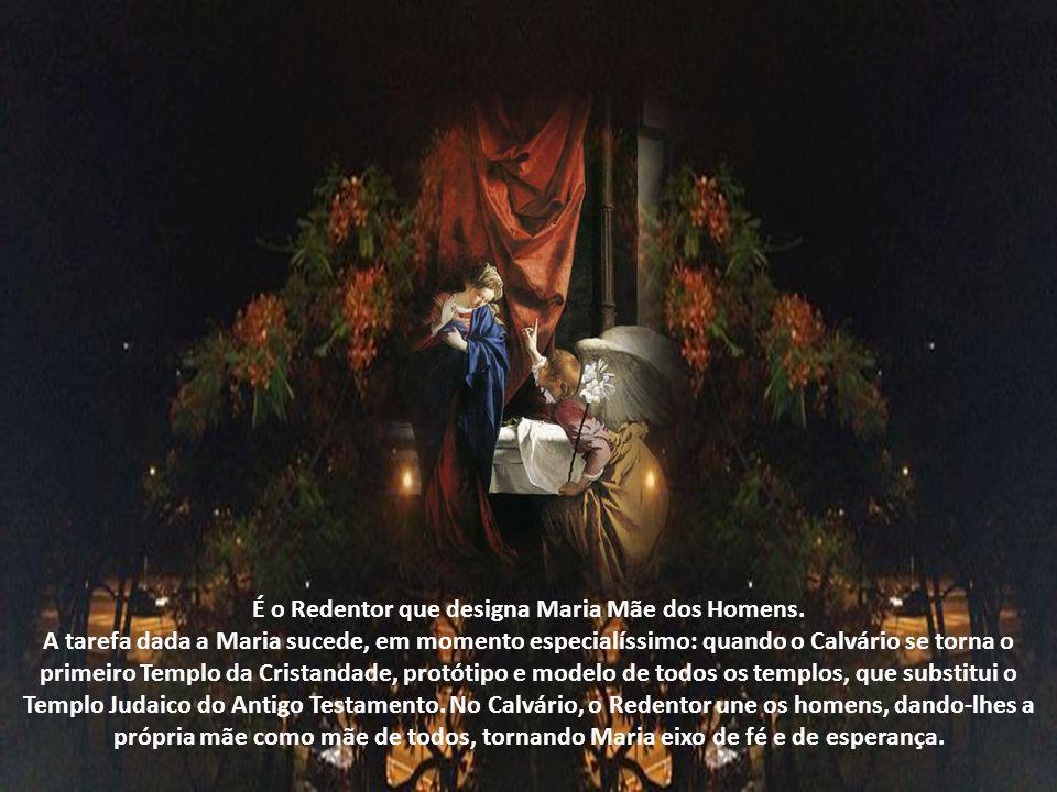 Pouco antes de expirar, no Calvário, Cristo outorgou a Maria a missão de protetora dos homens; ao dizer, na terceira palavra: Mulher, eis ai o teu fil