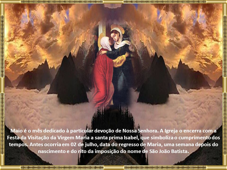 Maio é o mês dedicado à particular devoção de Nossa Senhora.