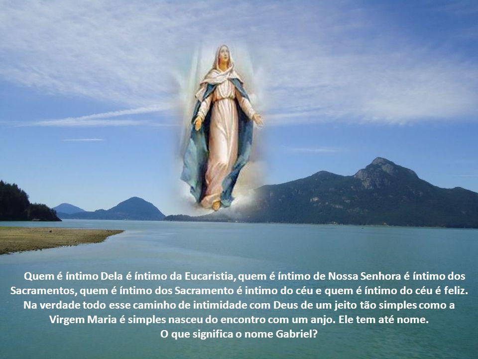 Maria nos ensina na verdade a rezar de forma que o nosso coração esteja íntimo da eternidade, é Maria que nos dá o caminho da pequenez e o caminho da