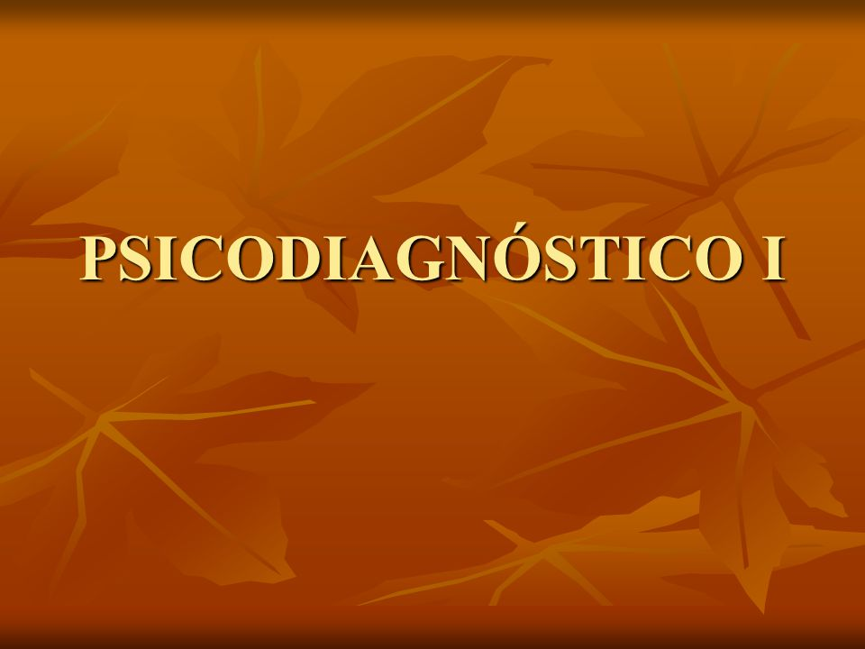 PSICODIAGNÓSTICO I
