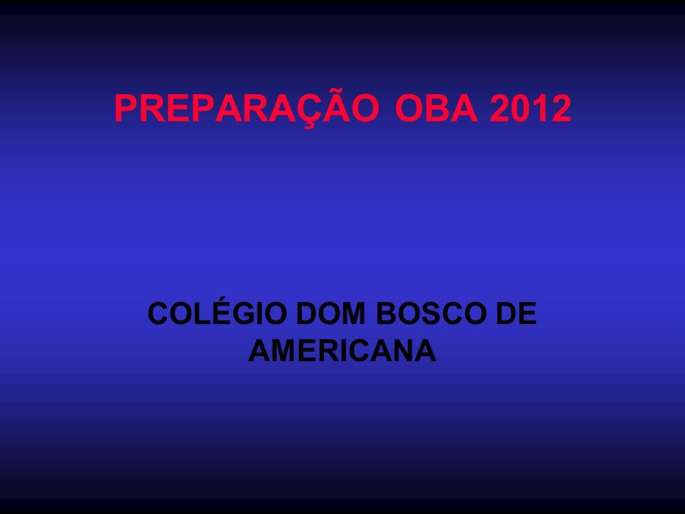 PREPARAÇÃO OBA 2012 COLÉGIO DOM BOSCO DE AMERICANA