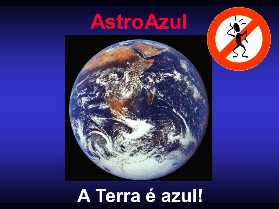 AstroAzul A Terra é azul!