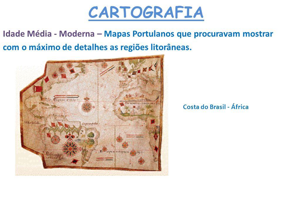 CARTOGRAFIA Idade Contemporânea – Grande revolução na Cartografia ?