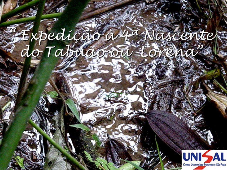 Expedição à 4ª Nascente do Tabuão ou Lorena Expedição à 4ª Nascente do Tabuão ou Lorena