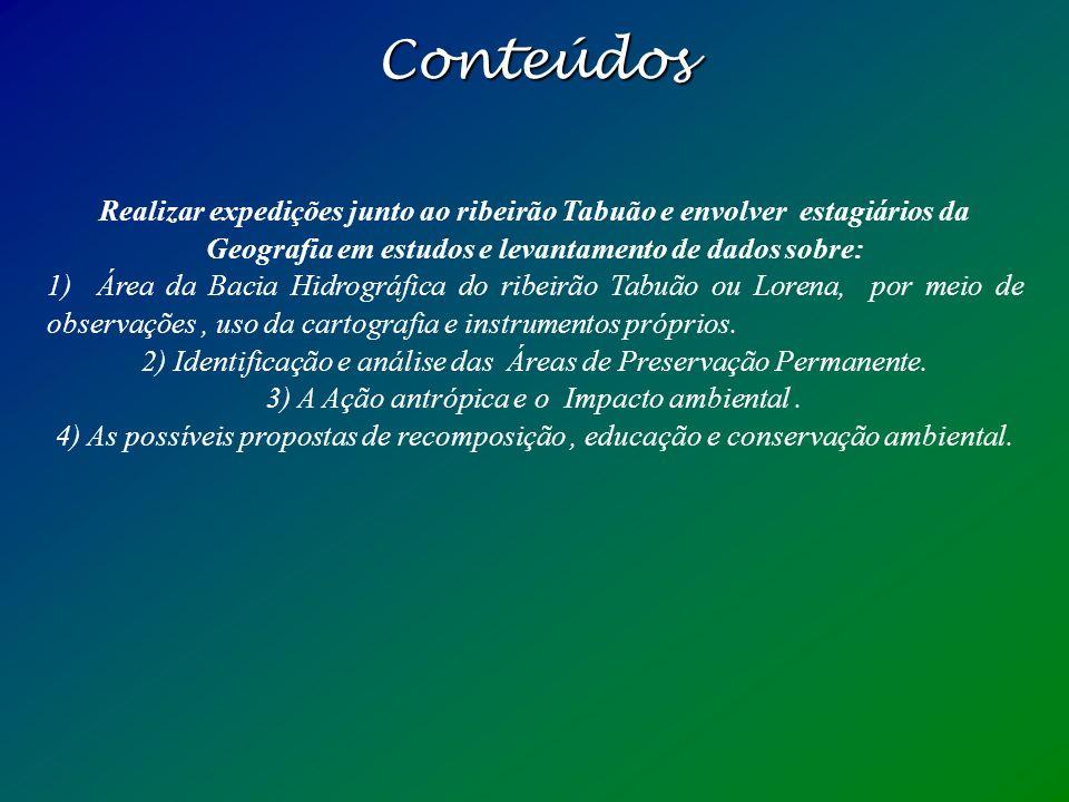 Público-alvo Comunidades do entorno do ribeirão Tabuão, principalmente proprietários de fazendas, escolas, moradores e poder público.