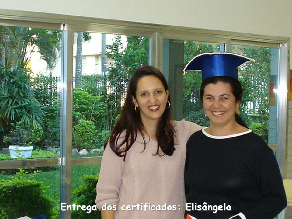 Entrega dos certificados: Elisângela