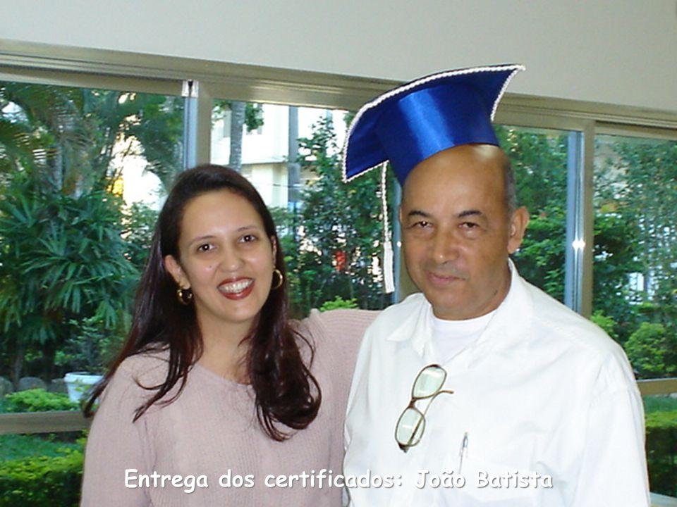 Entrega dos certificados: João Batista