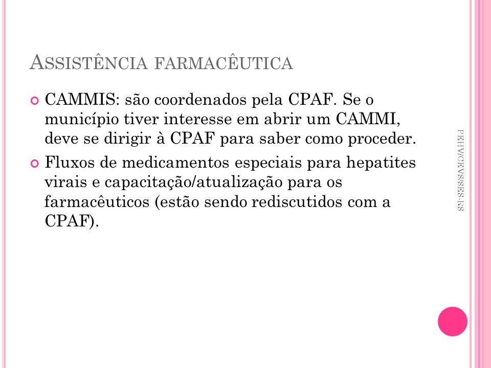 A SSISTÊNCIA FARMACÊUTICA CAMMIS: são coordenados pela CPAF. Se o município tiver interesse em abrir um CAMMI, deve se dirigir à CPAF para saber como