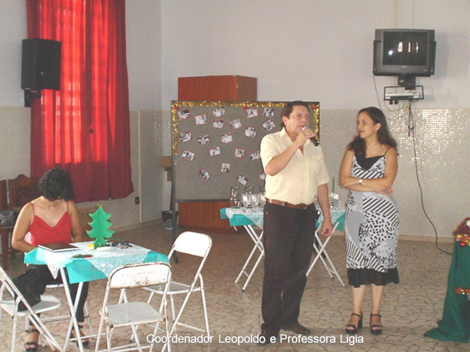 Coordenador Leopoldo e Professora Ligia