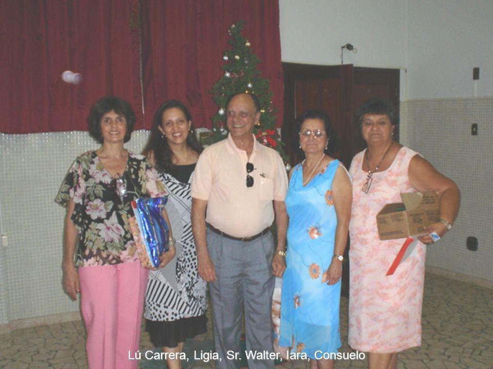 Lú Carrera, Ligia, Sr. Walter, Iara, Consuelo