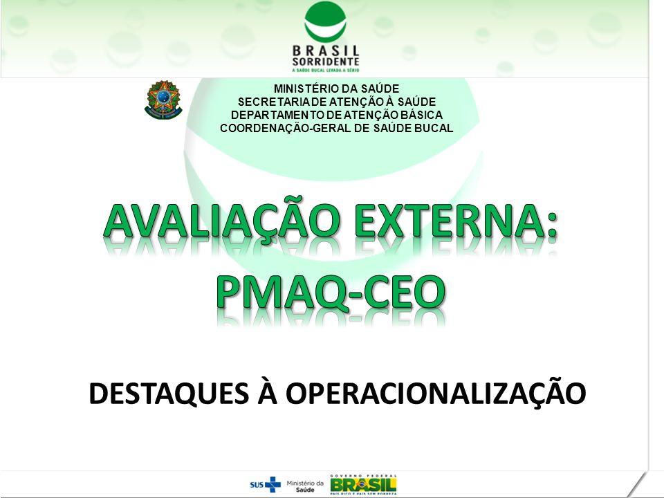 MINISTÉRIO DA SAÚDE SECRETARIA DE ATENÇÃO À SAÚDE DEPARTAMENTO DE ATENÇÃO BÁSICA COORDENAÇÃO-GERAL DE SAÚDE BUCAL DESTAQUES À OPERACIONALIZAÇÃO