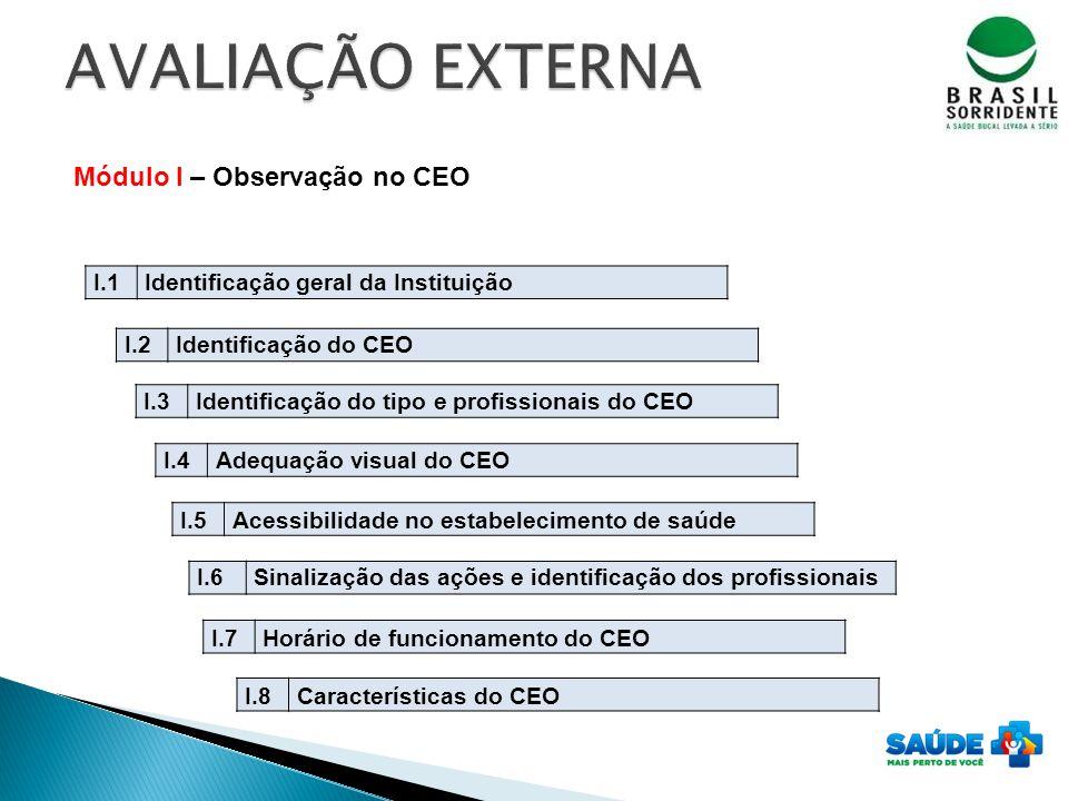 Módulo I – Observação no CEO I.3Identificação do tipo e profissionais do CEO I.4Adequação visual do CEO I.5Acessibilidade no estabelecimento de saúde