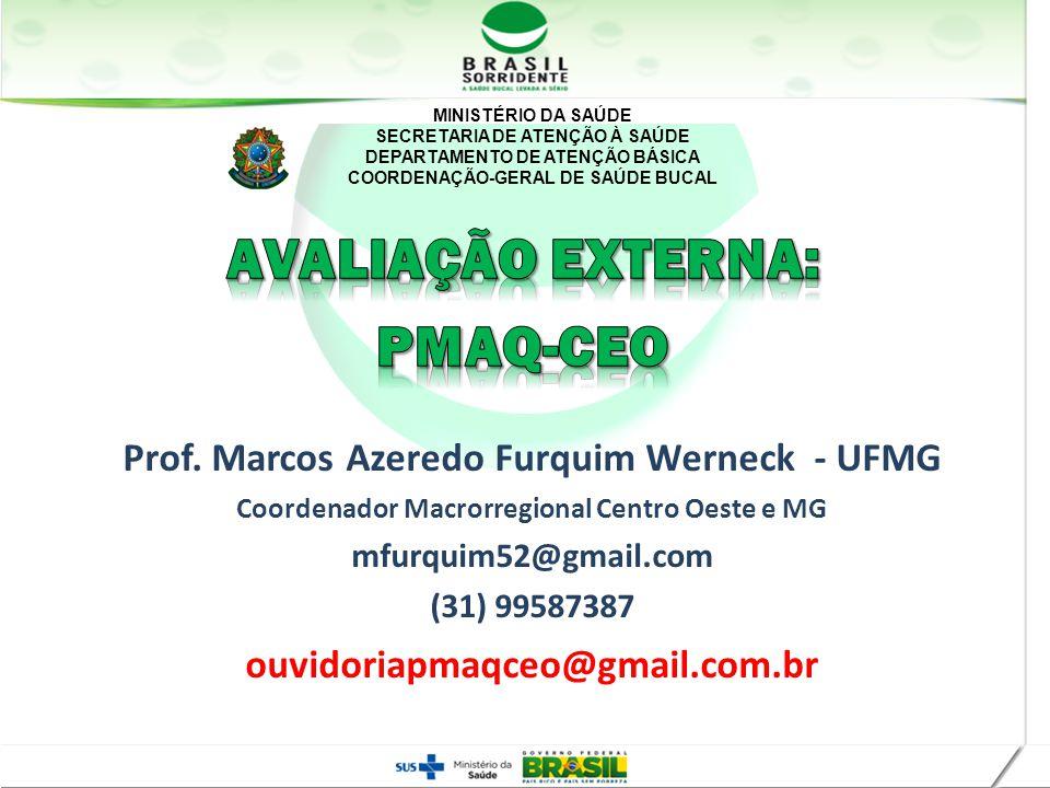 MINISTÉRIO DA SAÚDE SECRETARIA DE ATENÇÃO À SAÚDE DEPARTAMENTO DE ATENÇÃO BÁSICA COORDENAÇÃO-GERAL DE SAÚDE BUCAL Prof. Marcos Azeredo Furquim Werneck