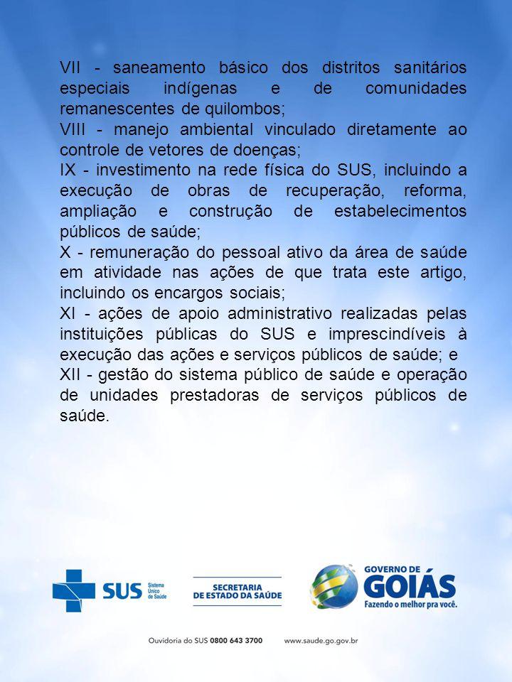 VII - saneamento básico dos distritos sanitários especiais indígenas e de comunidades remanescentes de quilombos; VIII - manejo ambiental vinculado di