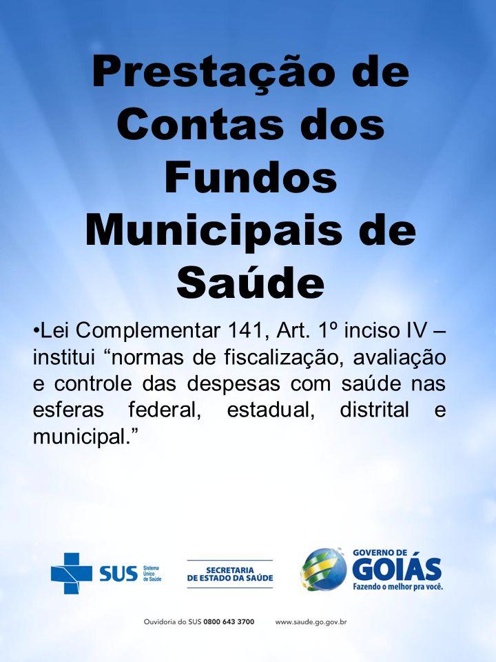 Prestação de Contas dos Fundos Municipais de Saúde Lei Complementar 141, Art.