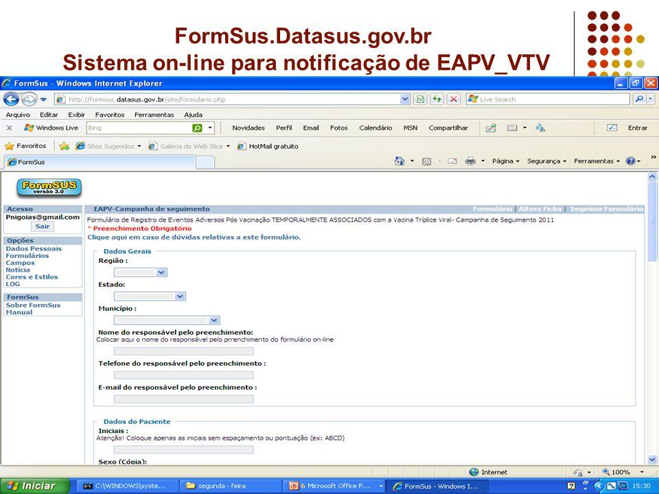 FormSus.Datasus.gov.br Sistema on-line para notificação de EAPV_VTV