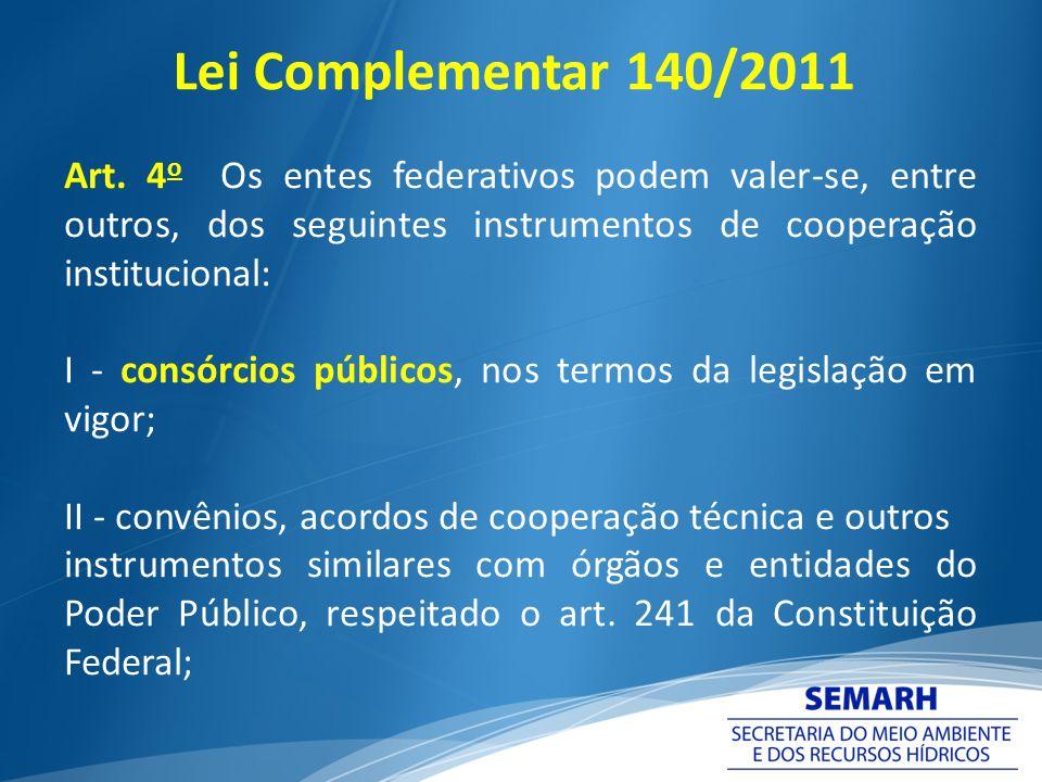 Art. 4 o Os entes federativos podem valer-se, entre outros, dos seguintes instrumentos de cooperação institucional: I - consórcios públicos, nos termo