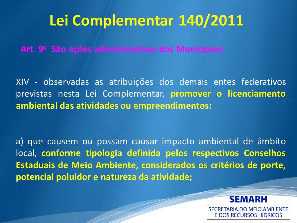 XIV - observadas as atribuições dos demais entes federativos previstas nesta Lei Complementar, promover o licenciamento ambiental das atividades ou em