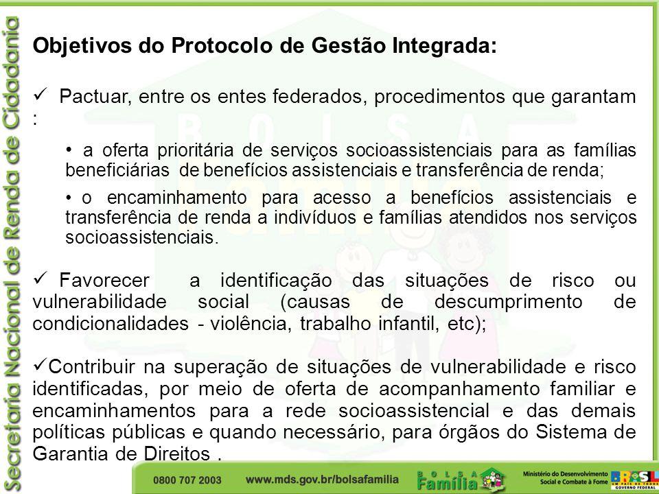 Objetivos do Protocolo de Gestão Integrada: Pactuar, entre os entes federados, procedimentos que garantam : a oferta prioritária de serviços socioassi