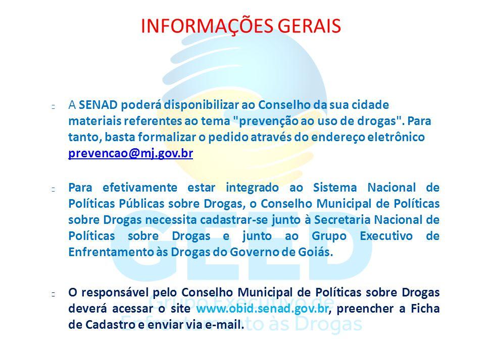INFORMAÇÕES GERAIS A SENAD poderá disponibilizar ao Conselho da sua cidade materiais referentes ao tema