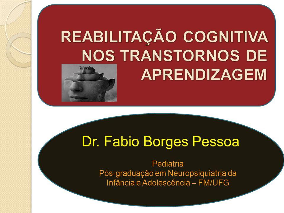 Dr. Fabio Borges Pessoa Pediatria Pós-graduação em Neuropsiquiatria da Infância e Adolescência – FM/UFG