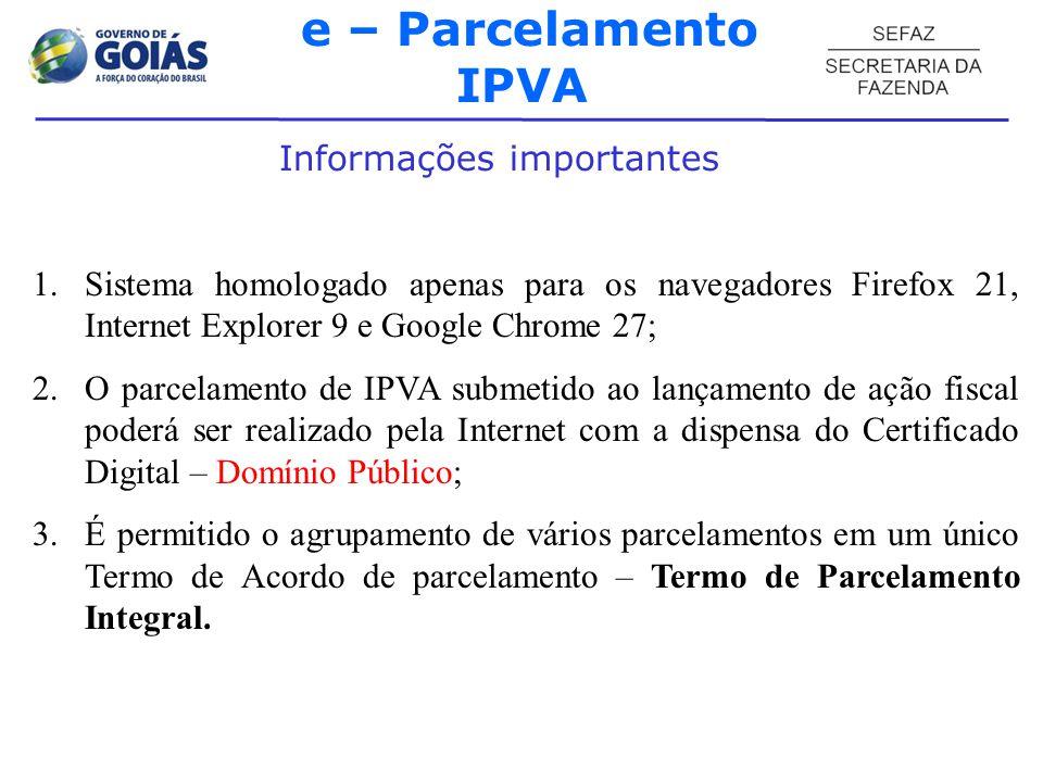 e – Parcelamento IPVA Levantamento de débitos – Parcelamento Etapa 01 (1 Seleção / Simulação) CENÁRIO 02 – PATs em fases processuais diferentes e mesma Placa.